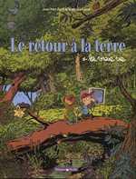 Le retour à la terre T1 : La vraie vie (0), bd chez Dargaud de Ferri, Larcenet