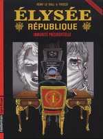 Elysée république T2 : Immunité présidentielle (0), bd chez Casterman de Le Gall, Frisco, Khattou