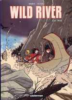Wild river T1 : Le raid (0), bd chez Casterman de Seiter, Wagner