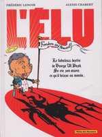 L'elu : Le fabuleux bilan des années Bush (0), bd chez Vent des savanes de Lenoir, Chabert, Sido
