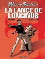 Wayne Shelton T7 : La lance de Longinus (0), bd chez Dargaud de Cailleteau, Denayer, Denoulet