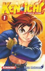 Ken-Ichi – Le disciple ultime, T1, manga chez Kurokawa de Matsuena