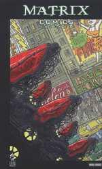 Matrix Comics T1, comics chez Panini Comics de Bagge, Gaiman, McKeever, Wachowski, Nixey, Chadwick, Gibbons, Sienkiewicz, Windham, Ruth, Van Fleet, Lapham, Wachowski, Darrow, Plunkett, McCaig, Cox