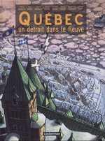 Québec : Un détroit dans le fleuve (0), bd chez Casterman de Girard, Bravo, Tripp, Beaulieu, Davodeau, Moynot, Duberger