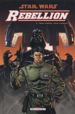 Star Wars - Rébellion T4 : Mon frère, mon ennemi (0), comics chez Delcourt de Williams, Badeaux, Lacombe, Glass