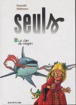 Seuls – cycle 1, T3 : Le clan du requin (0), bd chez Dupuis de Vehlmann, Gazzotti, Meyer