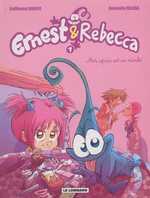Ernest et Rebecca T1 : Mon copain est un microbe, bd chez Le Lombard de Bianco, Dalena, Giumento
