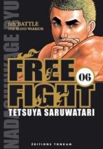 Free Fight - New tough T6, manga chez Tonkam de Saruwatari