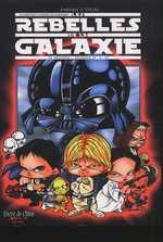 Les rebelles de la galaxie : La trilogie - Episodes IV - V - VI (0), comics chez Clair de Lune de Vegas