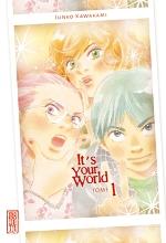 It's your world T1, manga chez Kana de Kawakami
