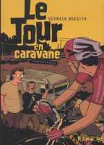Le tour en caravane T1, bd chez Futuropolis de Boudier