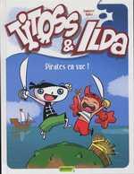 Titoss et Ilda T1 : Pirates en vue ! (0), bd chez Dupuis de Nykko, Bannister, Grimaldi