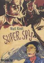 Super spy, comics chez Futuropolis de Kindt