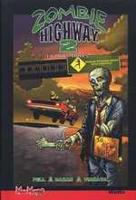 Zombie Highway T2 : En roues libres (0), comics chez Wetta de Pell, Viacava, Snyder