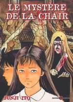 Le mystère de la chair, manga chez Tonkam de Ito