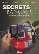 Secrets bancaires T1 : Les enfants du Watergate (4.1) (0), bd chez Glénat de Richelle, Hé, Pradelle, Langlois