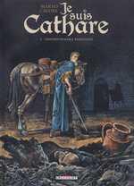 Je suis cathare T2 : Impardonable pardonné (0), bd chez Delcourt de Makyo, Calore, Checcaglini