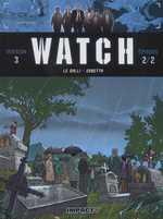 Watch T6 : Crépuscule (0), bd chez Delcourt de Le Galli, Bono, Erbetta, Gonzalbo
