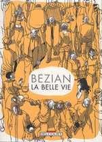 La belle vie, bd chez Delcourt de Bézian