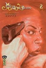 Me & the devil blues T2 : 32-20 Blues (0), manga chez Kana de Hiramoto