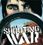 Shooting War, comics chez Les arènes de Lappé, Goldman