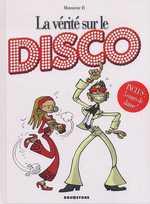 La vérité sur... : Le disco (0), bd chez Drugstore de Monsieur b., Dumas
