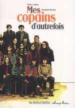 Mes copains d'autrefois, bd chez La boîte à bulles de Guillon, Bouchet