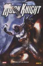 Moon Knight (vol.5) T3 : Dieu et la patrie (0), comics chez Panini Comics de Benson, Huston, Swierczynski, Saltares, Coker, Texeira, Pato, White, Blanchard, Cameron, Brown