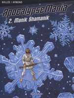 ApocalypseMania - cycle 2 T2 : Manik Shamanik (0), bd chez Dargaud de Bollée, Aymond, Nicolle