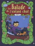 La balade de l'enfant chat, bd chez La joie de lire de Wilizecat