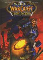 World Of Warcraft Porte-Cendres T1 : A la poussière tu retourneras (0), comics chez Soleil de Neilson, Lullabi, Washington