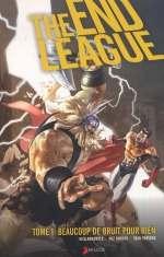 The end League T1 : Beaucoup de bruit pour rien (0), comics chez Akileos de Remender, Broome, Broome, Rochelle