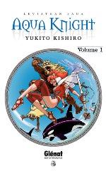Aqua Knight  T1, manga chez Glénat de Kishiro