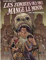 Les zombies qui ont mangé le monde T1 : Une odeur épouvantable (0), bd chez Les Humanoïdes Associés de Frissen, Davis, Kirchoff
