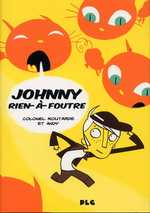 Johnny-Rien-à-Foutre, bd chez PLG de Andy, Colonel Moutarde
