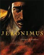 Jeronimus T2, bd chez Futuropolis de Dabitch, Pendanx