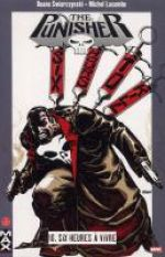 The Punisher – Max Comics, T16 : Six heures à vivre (0), comics chez Panini Comics de Swierczynski, Lacombe, Staples, Johnson
