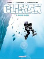Climax T4 : Gakona, Alaska (0), bd chez Dargaud de Braquelaire, Corbeyran, Brahy, Marquebreucq