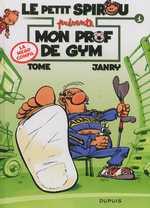 Le petit Spirou présente T1 : Mon prof de gym (0), bd chez Dupuis de Janry, Tome, de Becker