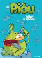 Le piou T1 : Idiot d'oiseau (0), bd chez Dupuis de Lapuss', Baba, Tartuff