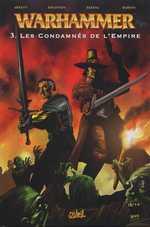 Warhammer T3 : Les condamnées de l'Empire (0), comics chez Soleil de Edginton, Abnett, Hardin, Ekedal, Martins