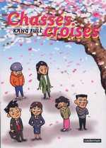 Chassés croisés T1, manga chez Casterman de Kang