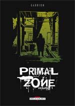 Primal zone T1, comics chez Delcourt de Gabrion