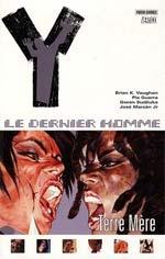 Y, Le Dernier Homme – Edition softcover, T9 : Terre mère (0), comics chez Panini Comics de Vaughan, Sudzuka, Guerra, Zylonol, Carnevale