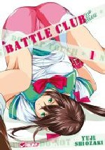 Battle club 2nd Stage T1, manga chez Asuka de Shiozaki
