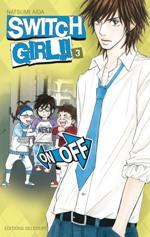 Switch girl  T3, manga chez Delcourt de Aida