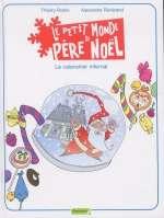 Le petit monde de père Noël T3 : Le calendrier infernal (0), bd chez Dupuis de Révérend, Robin, Bertrand