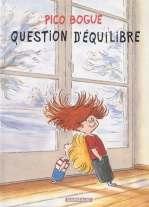 Pico Bogue T3 : Question d'équilibre (0), bd chez Dargaud de Roques, Dormal