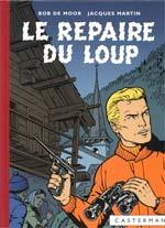 Lefranc T4 : Le repaire du loup (0), bd chez Casterman de Martin, de Moor