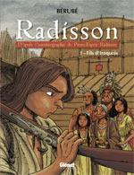 Radisson T1 : Fils d'iroquois (0), bd chez Glénat de Bérubé, Deschênes